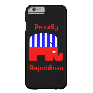 Proudly Republican Barely There iPhone 6 Case