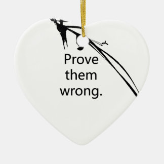 Prove the wrong!! ceramic heart decoration
