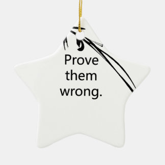 Prove the wrong!! ceramic star decoration