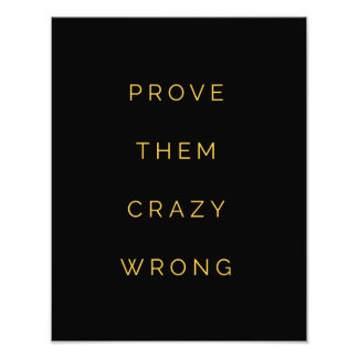 Prove Them Wrong Inspirational Quotes Black Yellow Photo Art