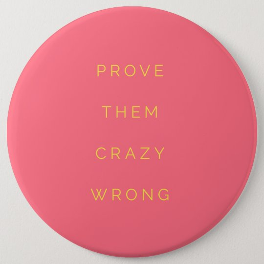 Prove Them Wrong Motivational Quote Salmon Pink 6 Cm Round Badge