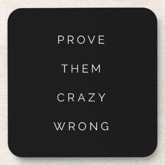 Prove Them Wrong Motivational Quotes Black White Drink Coasters