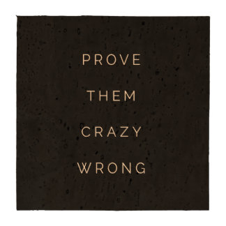 Prove Them Wrong Motivational Quotes Black White Coasters