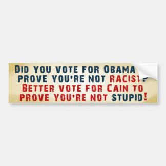Prove You're Not Stupid - Vote Cain Bumper Sticker
