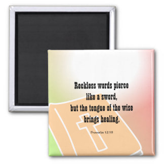Proverbs 12:18, Reckless words pierce like a sword Square Magnet