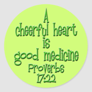 Proverbs 17:22 round stickers