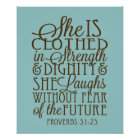 Proverbs 31 - Clothed in Strength & Dignity Brown Poster
