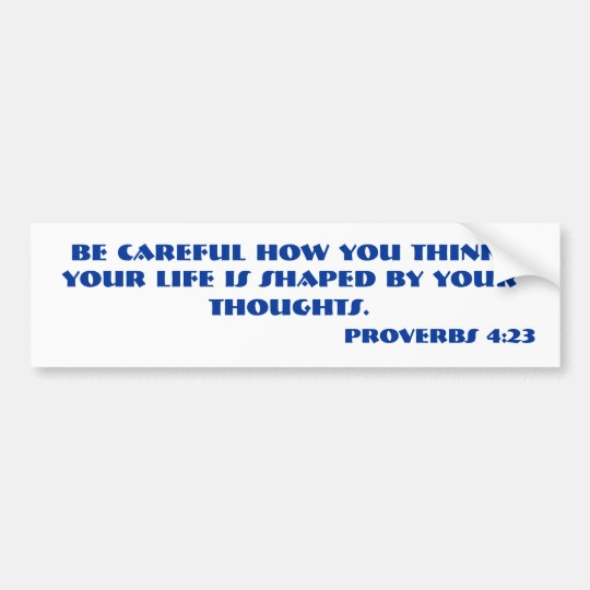 PROVERBS 4:23 Bible verse. Bumper Sticker