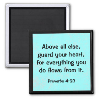 proverbs 4:23 square magnet