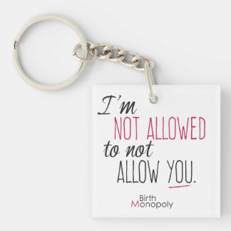 "PROVIDERS! ""I'm Not Allowed"" 2"" Square Keychain"