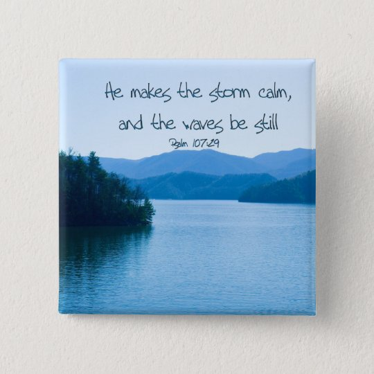 Ps 107:29 He makes the storm calm 15 Cm Square Badge