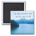 Ps 107:29 He makes the storm calm Fridge Magnets