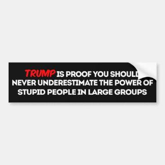 PSA: Never Underestimate Power of Stupid Voters Bumper Sticker