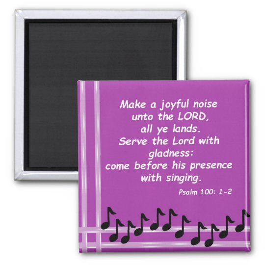 Psalm 100: 1-2 square magnet