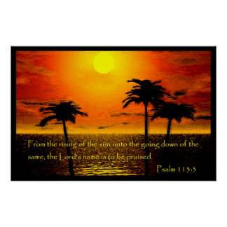 Psalm 113:3 Poster