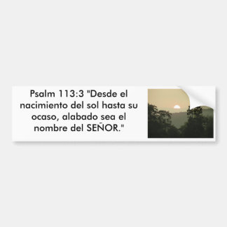 Psalm 113:3  SPANISH bible text sunset Bumper Sticker