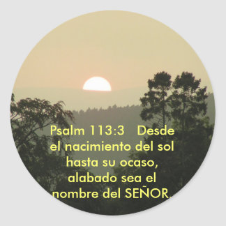 Psalm 113:3  SPANISH bible text sunset Classic Round Sticker