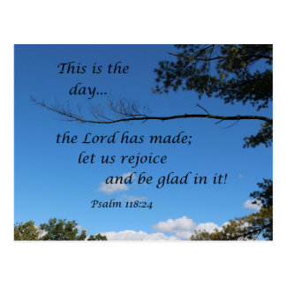 Psalm 118:24 This is the day the Lord has made... Postcard