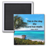 Psalm 118:24 This is the day the Lord has made Square Magnet