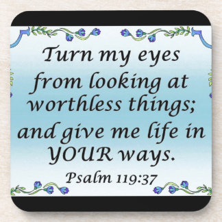 Psalm 119:37 coaster