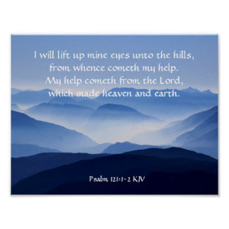 Psalm 121:1-2 My help cometh from the LORD Poster