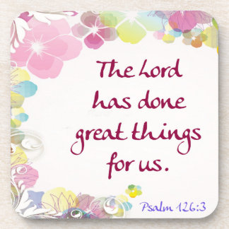 "Psalm 126:3 ""The Lord has done great things . . ."" Coaster"