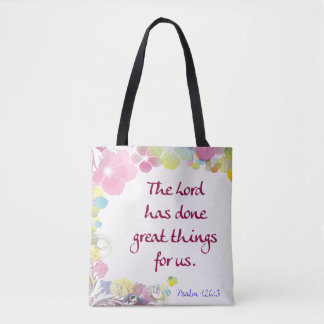 "Psalm 126:3 ""The Lord has done great things . . ."" Tote Bag"