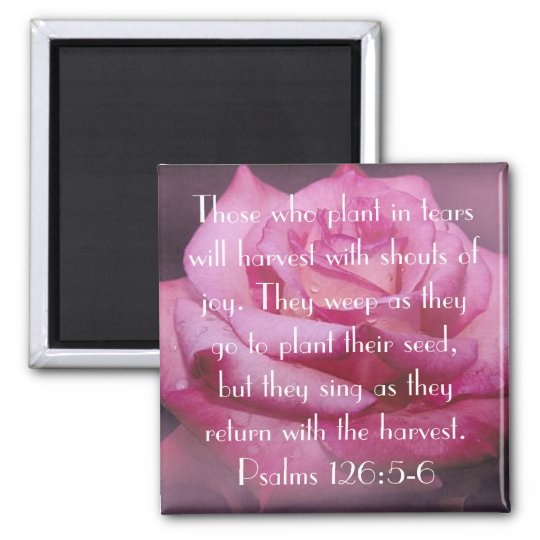 Psalm 126:5-6 bible verse rose magnet
