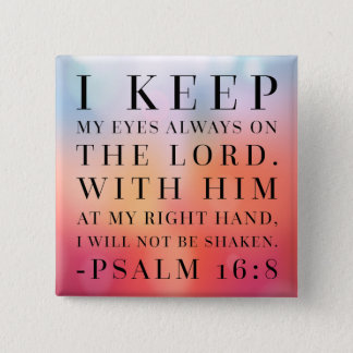 Psalm 16:8 Bible Quote 15 Cm Square Badge