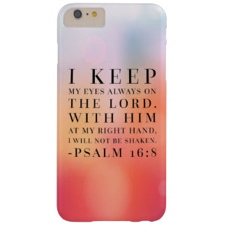 Psalm 16:8 Bible Quote Barely There iPhone 6 Plus Case
