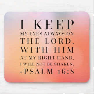 Psalm 16:8 Bible Quote Mouse Pad