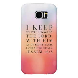 Psalm 16:8 Bible Quote Samsung Galaxy S6 Cases