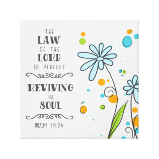 Psalm 19:7a The Law of the Lord is Perfect . . . Canvas Print