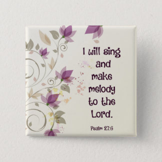 Psalm 27:6 I will sing and make melody to the Lord 15 Cm Square Badge