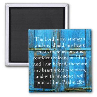 Psalm 28:7  beautiful Bible passage Square Magnet