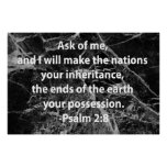 Psalm 2:8 poster