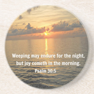 Psalm 30:5 Weeping may endure for a night... Drink Coasters