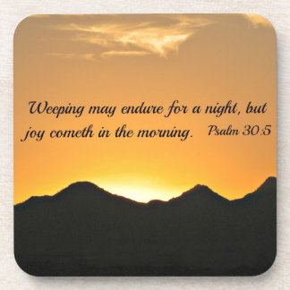Psalm 30:5 Weeping may endure for a night... Coaster