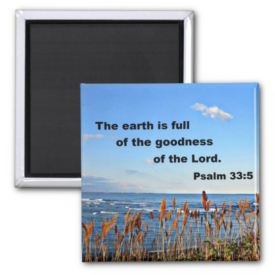 Psalm 33:5 square magnet