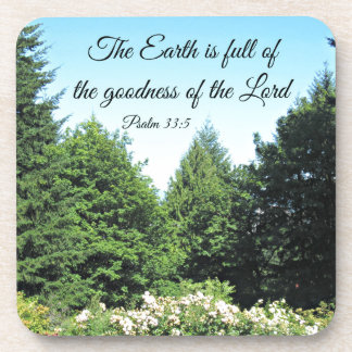 Psalm 33:5 The earth is full of the goodness of... Coaster