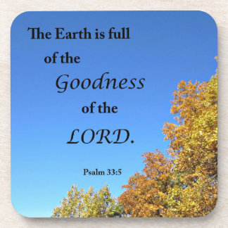 Psalm 33:5 The earth is full of the goodness of... Coasters