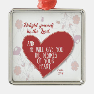 Psalm 37:4 Delight yourself in the Lord . . . Christmas Ornament