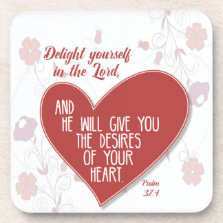 Psalm 37:4 Delight yourself in the Lord . . . Drink Coasters