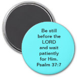 Psalm 37:7 Magnet