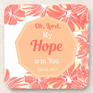 Psalm 39:7 My Hope is in You Drink Coaster
