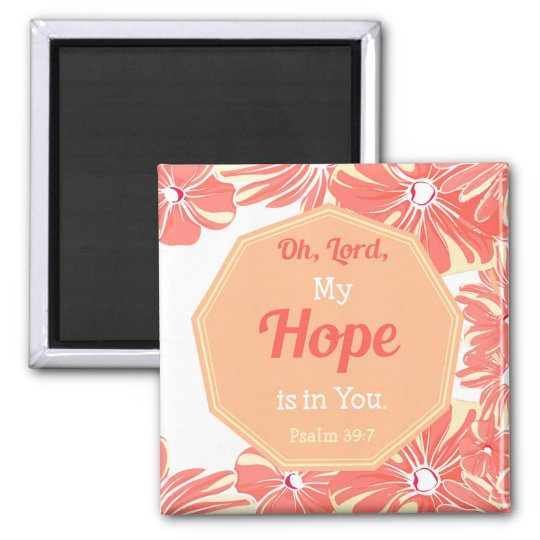 Psalm 39:7 My Hope is in You Magnet