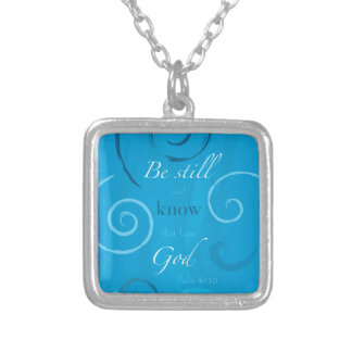 Psalm 46:10 - Be still and know that I am God Square Pendant Necklace