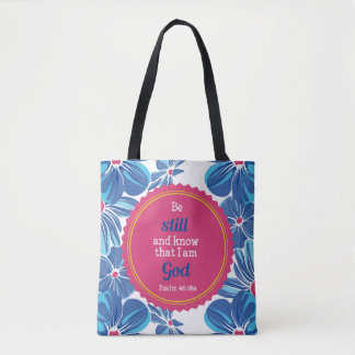 Psalm 46:10a Be still and know . . . Tote Bag