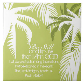 Psalm 46 Be Still and Know I Am God Ceramic Tile