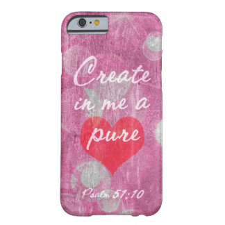 Psalm 51:10 Create In Me A Pure Heart Bible Verse Barely There iPhone 6 Case